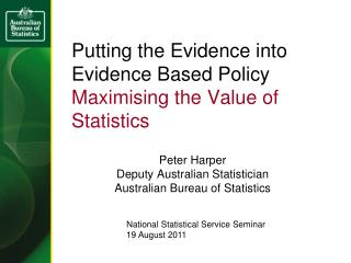 Putting the Evidence into Evidence Based Policy  Maximising the Value of Statistics