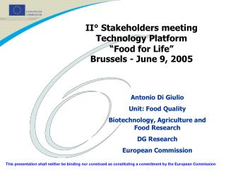 "II° Stakeholders meeting    Technology Platform  ""Food for Life"" Brussels - June 9, 2005"