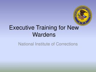 Executive Training for New Wardens