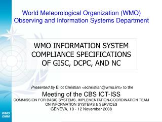 WMO INFORMATION SYSTEM COMPLIANCE SPECIFICATIONS OF GISC, DCPC, AND NC