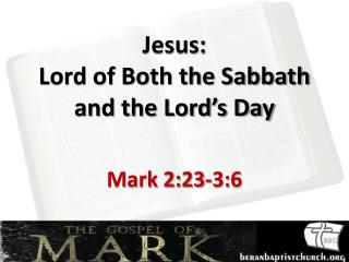 Jesus:  Lord of Both the Sabbath and the Lord's Day