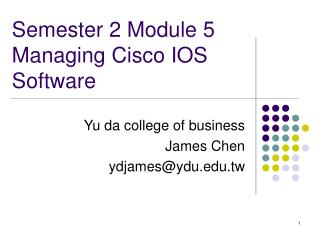 Semester 2 Module 5 Managing Cisco IOS Software