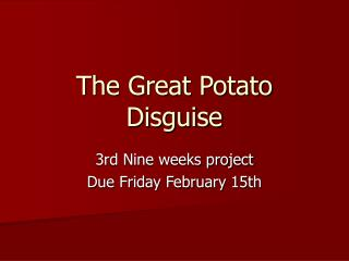 The Great Potato Disguise