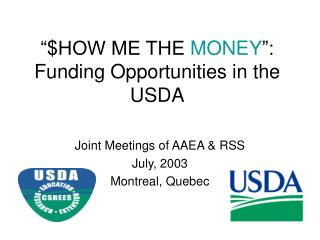 """$HOW ME THE  MONEY "":       Funding Opportunities in the USDA"