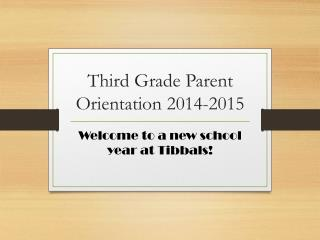 Third Grade Parent Orientation 2014-2015