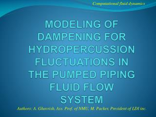 MODELING OF  DAMPENING FOR HYDROPERCUSSION FLUCTUATIONS IN THE PUMPED PIPING FLUID FLOW SYSTEM