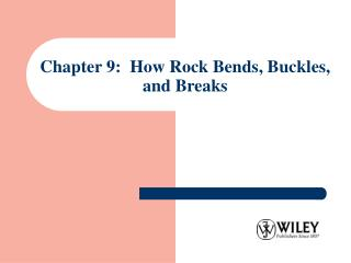 Chapter 9:  How Rock Bends, Buckles, and Breaks