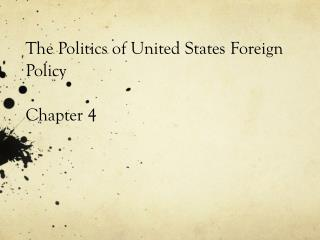 The Politics of United States Foreign Policy Chapter 4