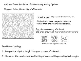 A Closed Form Simulation of a Coarsening Analog System Vaughan Voller, University of Minnesota