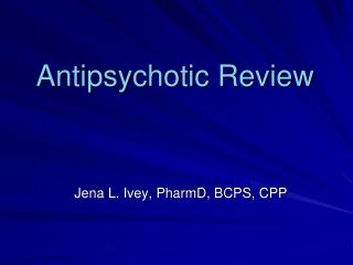 Antipsychotic Review