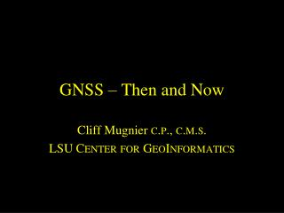 GNSS – Then and Now
