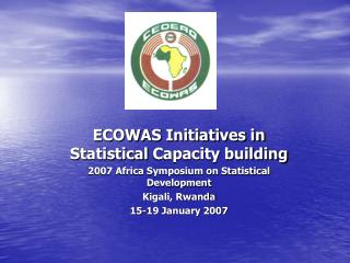 ECOWAS Initiatives in  Statistical Capacity  building