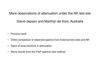 More observations of attenuation under the NK test site
