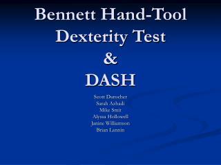 Bennett Hand-Tool Dexterity Test  &  DASH