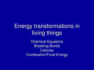 Energy transformations in living things
