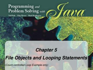 Chapter 5 File Objects and Looping Statements (Count-controlled Loop Example only)