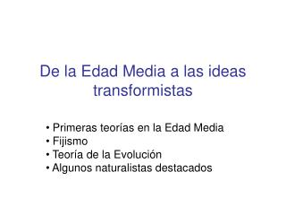 De la Edad Media a las ideas transformistas