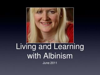 Living and Learning with Albinism
