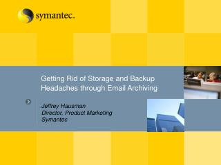 Getting Rid of Storage and Backup Headaches through Email Archiving