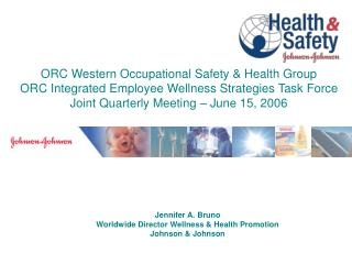 Jennifer A. Bruno Worldwide Director Wellness & Health Promotion Johnson & Johnson