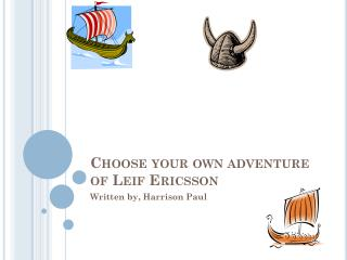 Choose your own adventure of Leif Ericsson