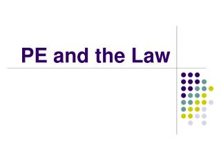PE and the Law