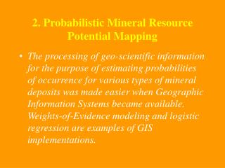 2. Probabilistic Mineral Resource Potential Mapping