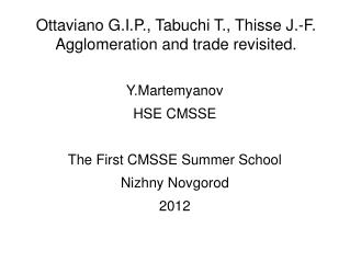 Ottaviano G.I.P., Tabuchi T., Thisse J.-F. Agglomeration and trade revisited.