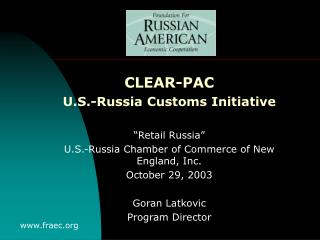 "CLEAR-PAC U.S.-Russia Customs Initiative ""Retail Russia"""