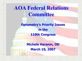 Optometry's Priority Issues  in the  110th Congress Michele Haranin, OD March 10, 2007