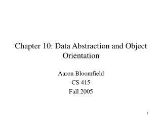 Chapter 10: Data Abstraction and Object Orientation