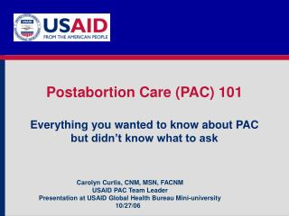 Postabortion Care (PAC) 101 Everything you wanted to know about PAC  but didn't know what to ask