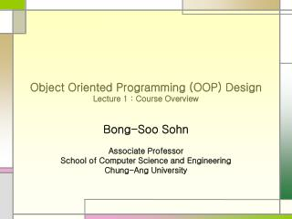 Object Oriented Programming (OOP) Design Lecture 1 : Course Overview
