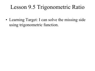 Lesson 9.5 Trigonometric Ratio