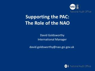 Supporting the PAC: The Role of the NAO David Goldsworthy International Manager