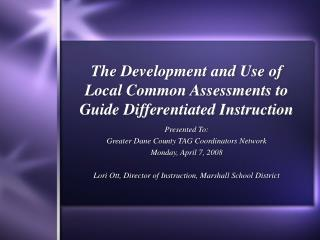 The Development and Use of Local Common Assessments to Guide Differentiated Instruction