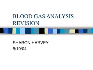 BLOOD GAS ANALYSIS REVISION