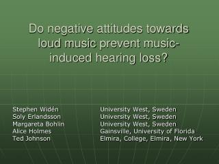 Do negative  attitudes towards loud music prevent music-induced  hearing loss?