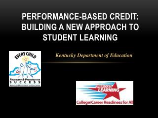Performance-Based Credit: Building a New Approach to Student Learning