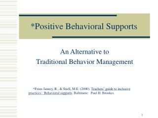 *Positive Behavioral Supports