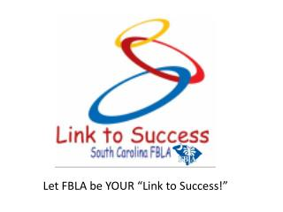 "Let FBLA be YOUR ""Link to Success!"""