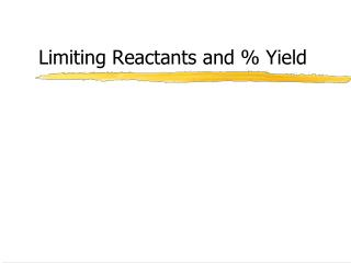 Limiting Reactants and % Yield