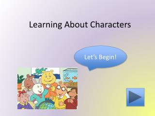 Learning About Characters