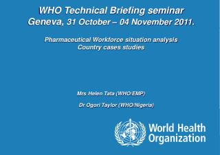 WHO Technical Briefing seminar Geneva,  31 October – 04 November 2011.