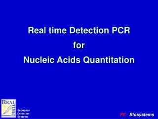 Real time Detection PCR for Nucleic Acids Quantitation