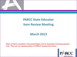 PARCC State Educator Item Review Meeting March 2013