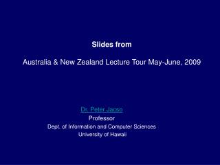 Slides from  Australia & New Zealand Lecture Tour May-June, 2009