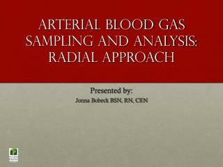 Arterial Blood Gas Sampling and analysis: Radial Approach