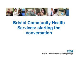 Bristol Community Health Services: starting the conversation