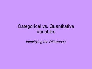 Categorical vs. Quantitative Variables